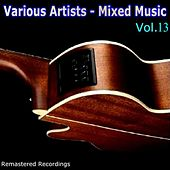 Mixed Music Vol. 13 by Various Artists