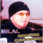 C'est la vie bessah chouia by Cheb Bilal
