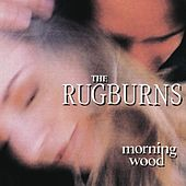 Morning Wood by The Rugburns