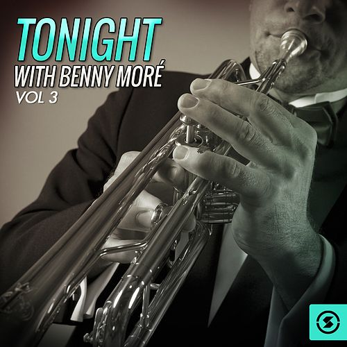 Tonight With Benny Moré, Vol. 3 by Beny More