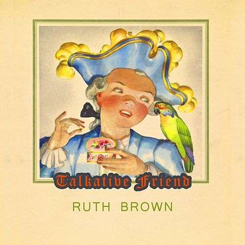 Talkative Friend von Ruth Brown