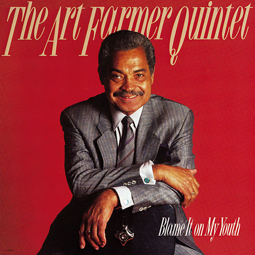 Blame It On My Youth by Art Farmer