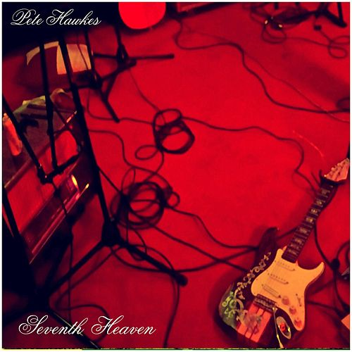 Seventh Heaven - Single by Pete Hawkes