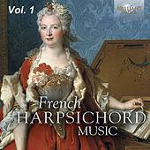French Harpsichord Music, Vol. 1 by Various Artists