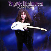 I Can't Wait by Yngwie Malmsteen