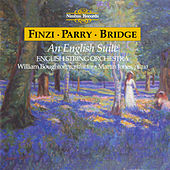 Finzi, Parry & Bridge: An English Suite by Various Artists