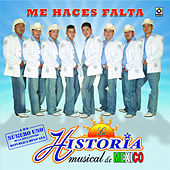 Me Haces Falta by La Historia Musical De Mexico