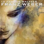 10 Famous Waltzes by Franz Weber