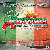 Del Pueblo y para el Pueblo by La Historia Musical De Mexico