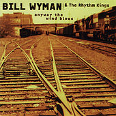 Anyway the Wind Blows by Bill Wyman