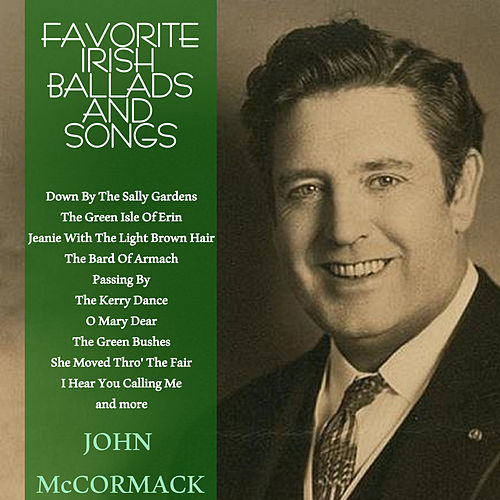 Favourite Irish Ballads & Songs by John McCormack