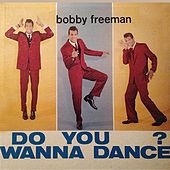 Do You Wanna Dance by Bobby Freeman
