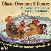 Glinka Overtures & Dances by Evgeny Svetlanov
