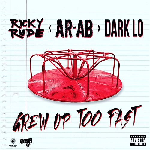 Grew Up Too Fast (feat. AR-AB & Dark Lo) by Ricky Rudie
