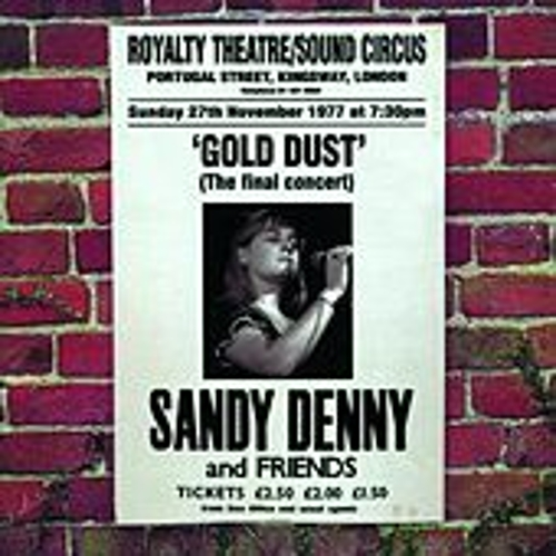 Gold Dust: Live At The Royalty-The Final Concert by Sandy Denny