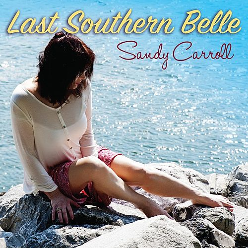Last Southern Belle by Sandy Carroll