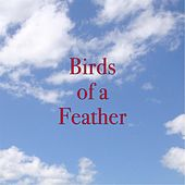 Birds of a Feather by Birds Of A Feather