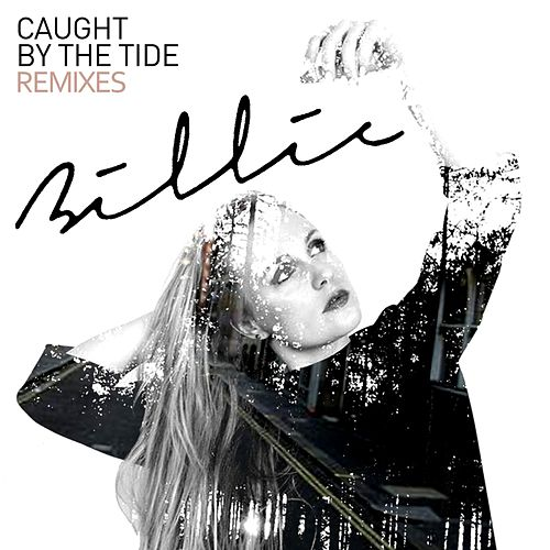 Caught By The Tide (Remixes) by Billie