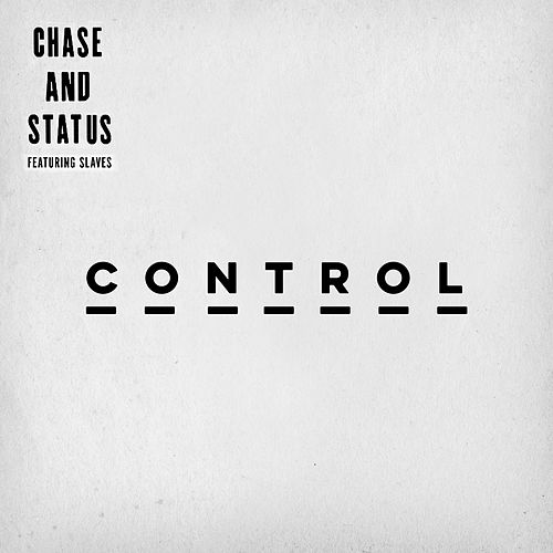 Control by Chase & Status
