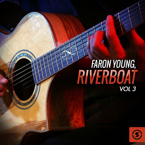 Riverboat, Vol. 3 by Faron Young