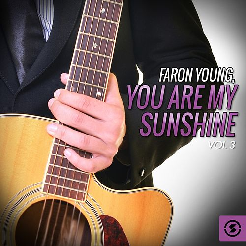 You Are My Sunshine, Vol. 3 by Faron Young