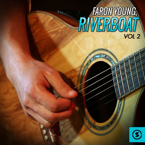 Riverboat, Vol. 2 by Faron Young