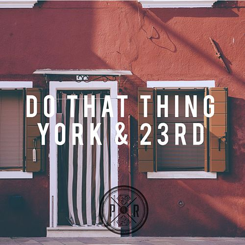 Do That Thing - Remixes by York