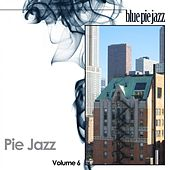 Pie Jazz, Vol. 6 by Various Artists