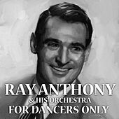 For Dancers Only by Ray Anthony