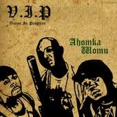 Ahomka Womu by VIP