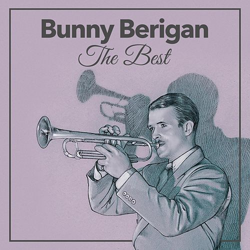 The Best by Bunny Berigan
