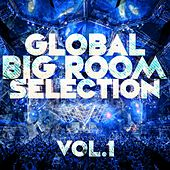 Global Bigroom Selection, Vol. 1 - EP by Various Artists