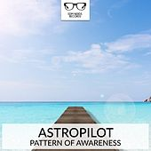 Pattern Of Awareness - Single by Astropilot