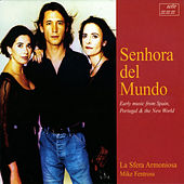Senhora del Mundo: Early Music from Spain, Portugal & the New World by Various Artists