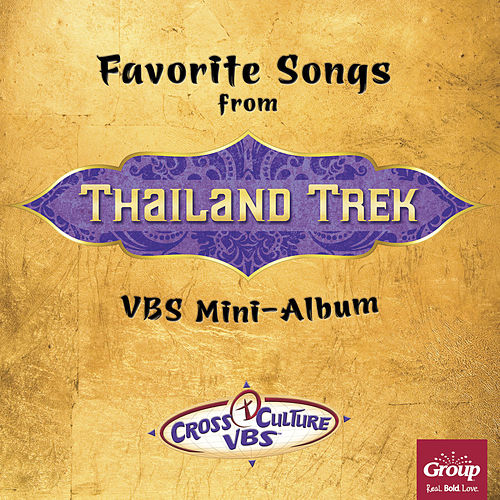 Favorite Songs from Thailand Trek Vacation Bible School - Vbs Mini by GroupMusic