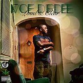 Loud & Clear by Moe Dirdee