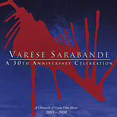 Varese Sarabande: A 30th Anniversary Celebration (A Chronicle Of Great Film Music 2003-2008) von Various Artists