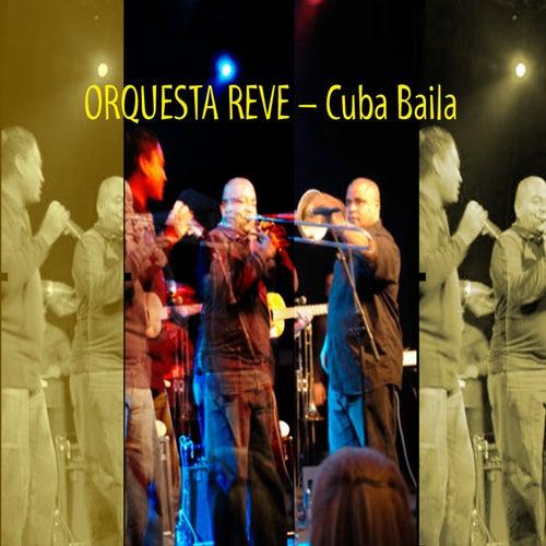 Cuba Baila by Orquesta Reve