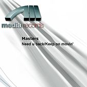 Need u back/Keep on movin' by The Masters