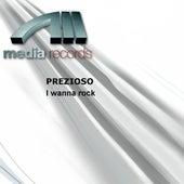 I wanna rock by Prezioso