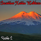 Golden Hits of the Caucasus, Pt. 2 by Various Artists