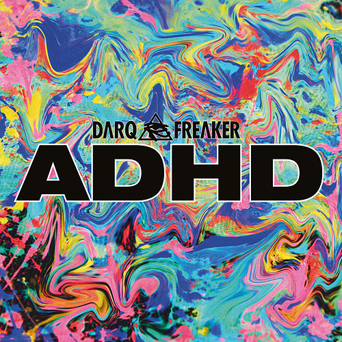 Adhd Ep by Darq E Freaker