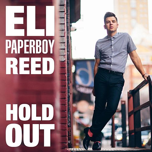Hold Out by Eli 'Paperboy' Reed