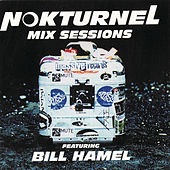 Nokturnel Mix Sessions (Continuous DJ Mix by Bill Hamel) by Various Artists