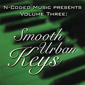 N-Coded Music Presents Volume Three: Smooth Urban Keys by Various Artists