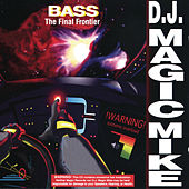 Bass The Final Frontier by DJ Magic Mike