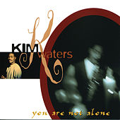 You Are Not Alone by Kim Waters