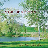 It's Time For Love by Kim Waters