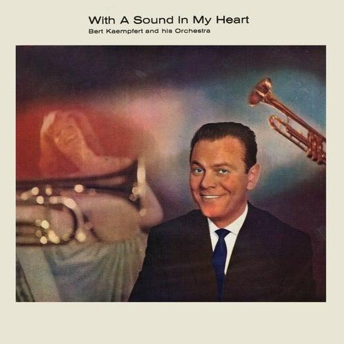 With a Sound in My Heart by Bert Kaempfert