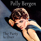 The Party Is Over (Bonus Track Version) by Polly Bergen